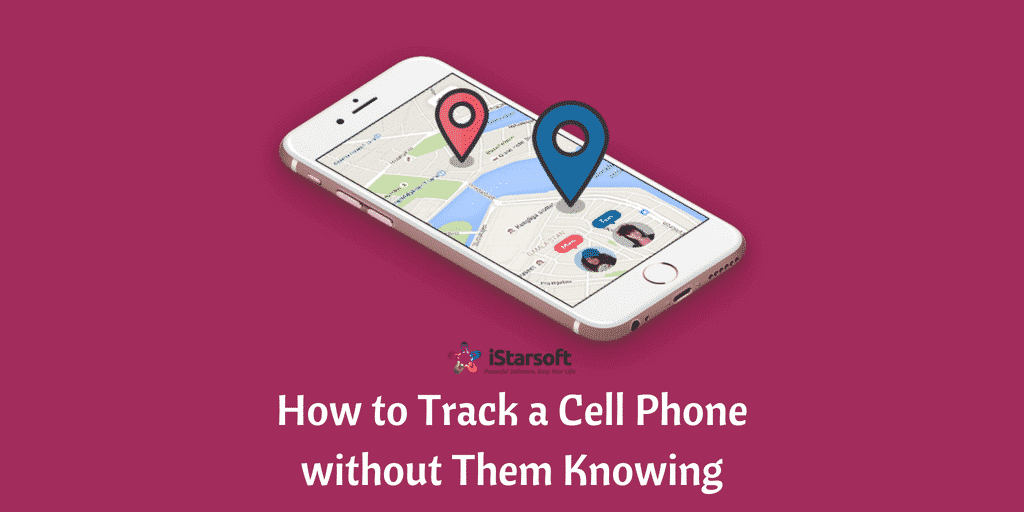 How to Track a Cell Phone without Them Knowing