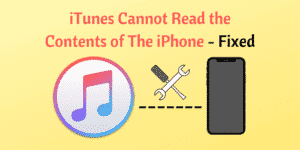 iTunes Cannot Read the Contents of The iPhone