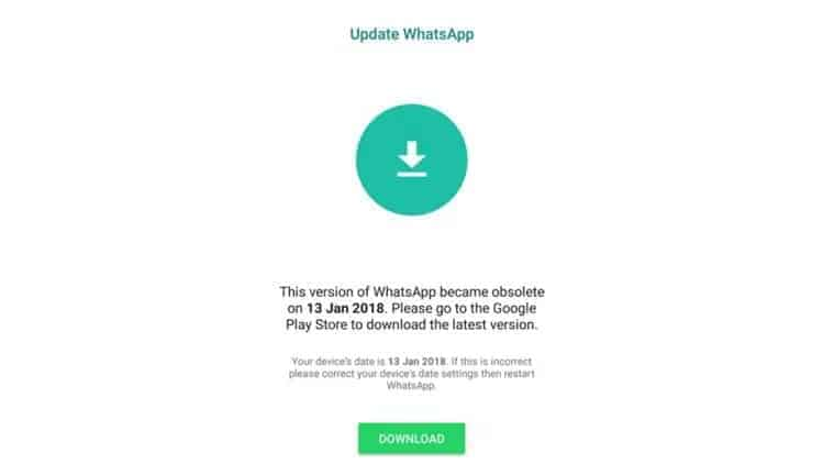 WhatsApp doesn't work because you are using an older version