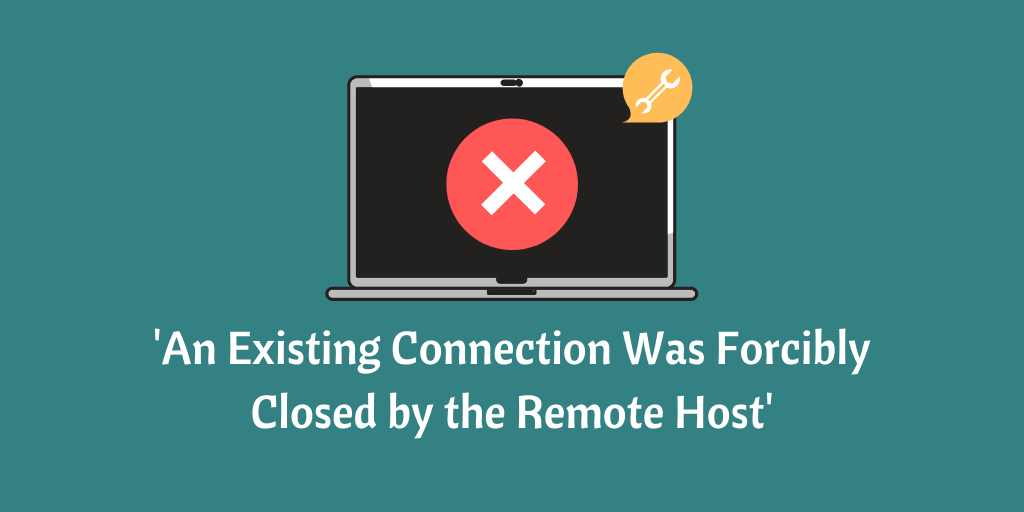 an existing connection was forcibly closed by the remote host