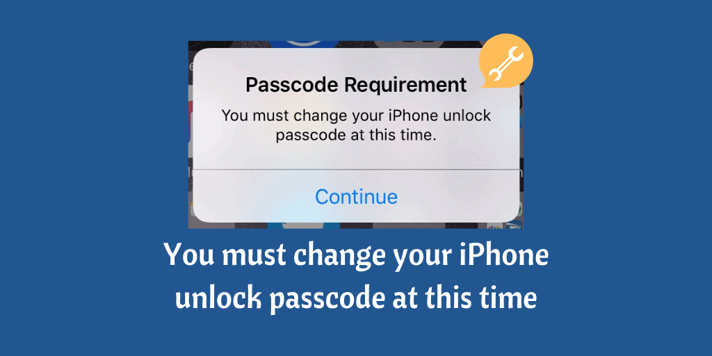 You must change your iPhone unlock passcode at this time