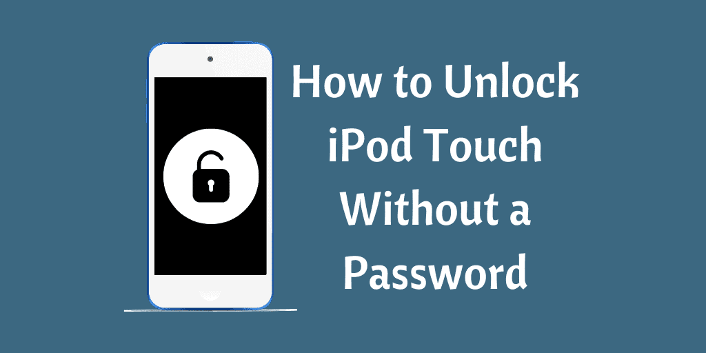 how to unlock iPod touch without a password