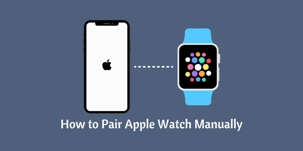 How to Pair Apple Watch Manually