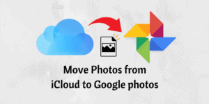 Move Photos from iCloud to Google photos