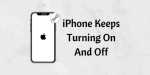 iPhone Keeps Turning On And Off