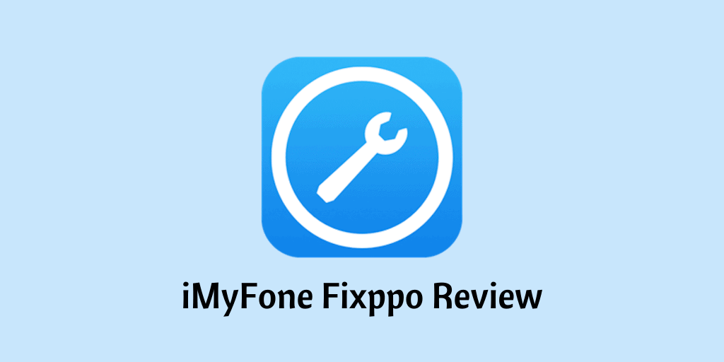 iMyFone Fixppo Review