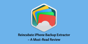 Reincubate iPhone Backup Extractor