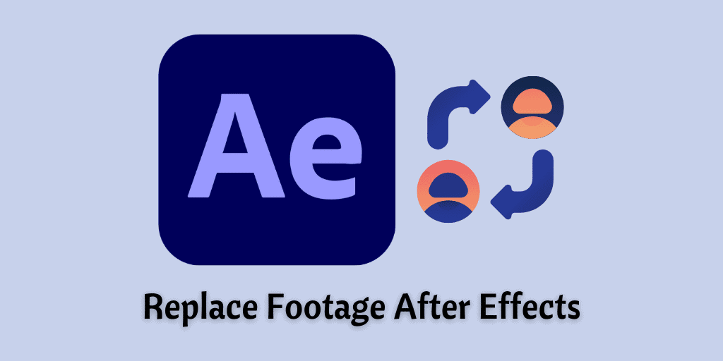 Replace Footage After Effects