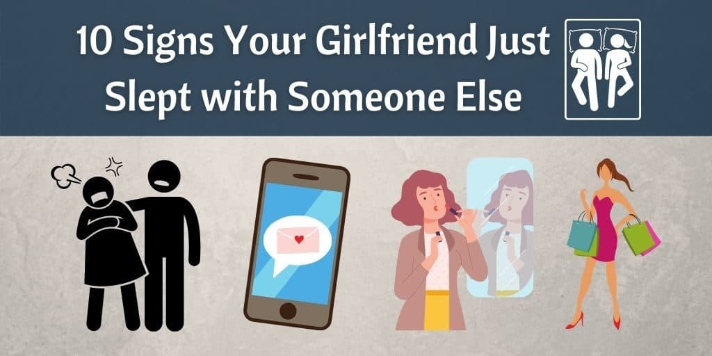 10 Signs Your Girlfriend Just Slept with Someone Else