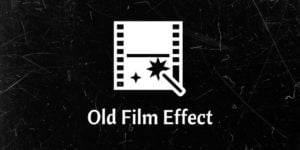 Old Film Effect