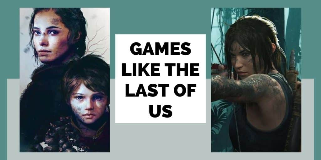 Games Like The Last of Us