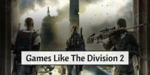 Games Like The Division 2