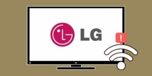 LG TV Not Connecting to WiFi