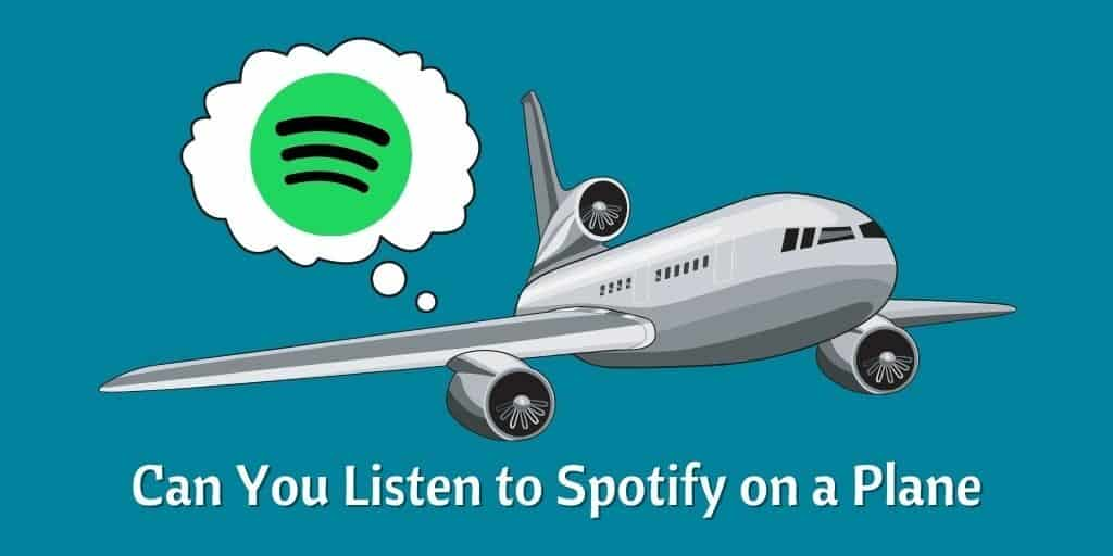 Can You Listen to Spotify on a Plane