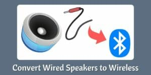 Convert Wired Speakers to Wireless