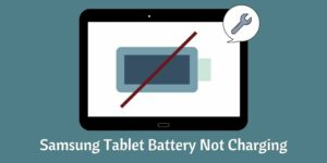 Samsung Tablet Battery Not Charging